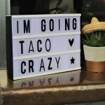 light box saying im going taco crazy